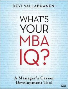 What's Your MBA IQ: A Manager's Career Development Tool  (repost)