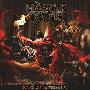 Magick Touch - Blades, Chain, Whips & Fire (2018)