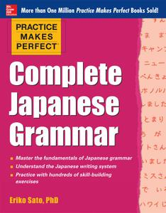 Practice Makes Perfect Complete Japanese Grammar (repost)