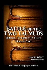 Battle of the Two Talmuds: Judaism's Struggle with Power, Glory, & Guilt (Repost)