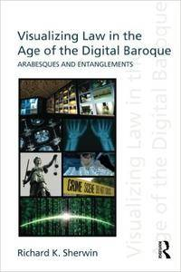 Visualizing Law in the Age of the Digital Baroque: Arabesques & Entanglements (Repost)