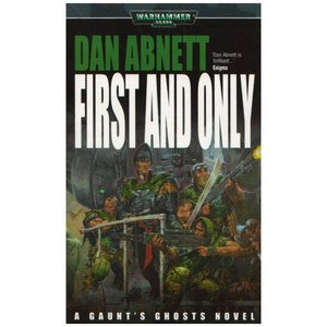 First and Only (Warhammer 40,000: Gaunt's Ghosts)