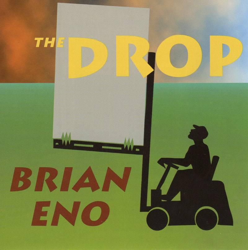 Brian Eno - The Drop (1997)