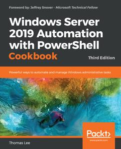 Windows Server 2019 Automation with PowerShell Cookbook, 3rd Edition