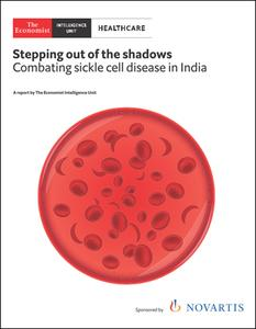 The Economist (Intelligence Unit) - Healthcare,  Stepping out of the shadows - Combating sickle cell disease in India (2020)