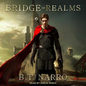 «Bridge of Realms» by B.T. Narro