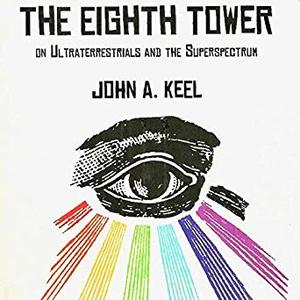 The Eighth Tower: On Ultraterrestrials and the Superspectrum [Audiobook]