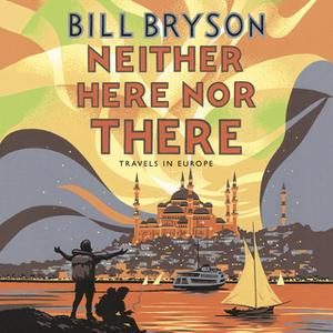 «Neither Here, Nor There» by Bill Bryson