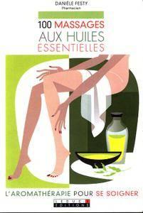 """Danièle Festy, """"100 massages aux huiles essentielles"""""""