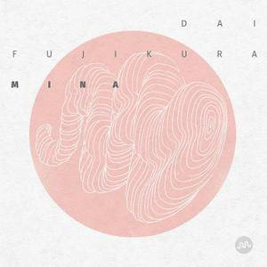 Dai Fujikura - Mina (2015) [Official Digital Download]