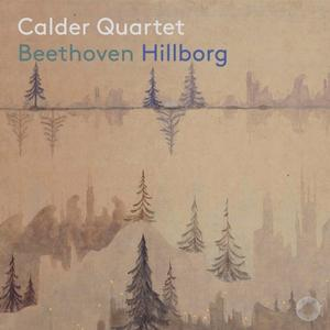 Calder Quartet - Beethoven & Hillborg: Chamber Works (2019)