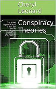Conspiracy Theories: The NWO Agenda 2030 2 Box Set Smart Technologies  Biometrics  UN Agenda 21