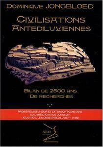 """Dominique Jongbloed, """"Civilisations antédiluviennes : Bilan de 2500 ans de recherches"""""""
