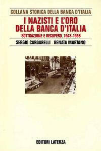 Sergio Cardarelli, Renata Martano - I nazisti e l'oro della Banca d'Italia