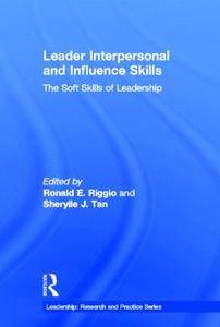 Leader Interpersonal and Influence Skills: The Soft Skills of Leadership (Leadership: Research and Practice)(Repost)