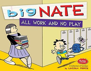 Big Nate All Work and No Play: A Collection of Sundays (Repost)