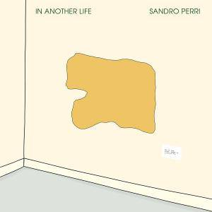 Sandro Perri - In Another Life (2018) [Official Digital Download]