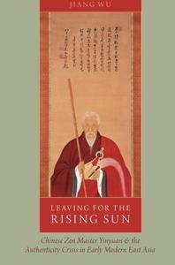 Leaving for the Rising Sun: Chinese Zen Master Yinyuan and the Authenticity Crisis in Early Modern East Asia(Repost)