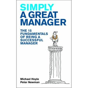 Simply a Great Manager: The 15 fundamentals of being a successful manager