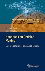 Handbook on Decision Making: Vol 1: Techniques and Applications