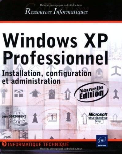 Windows XP Professionnel : Installation, configuration et administration (repost)