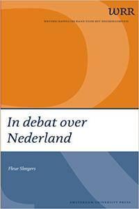 In Debat over Nederland: Veranderingen in Het Discours Over de Multiculturele Samenleving en Nationale Identiteit (WRR Webpubli
