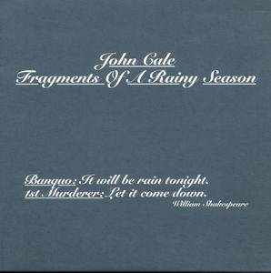 John Cale - Fragments of a Rainy Season (1992) {Ltd. Edition 2016 Remastered Reissue with Outtakes Extra Disc}