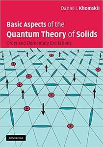Basic Aspects of the Quantum Theory of Solids: Order and Elementary Excitations (Repost)