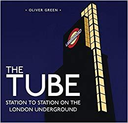 The Tube: Station to Station on the London Underground (Repost)