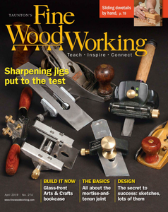 Fine Woodworking - April 2019
