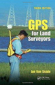 GPS for Land Surveyors, 3rd Edition (Repost)