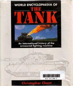 World Encyclopaedia of the Tank: An International History of the Armoured Fighting Machine