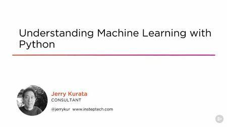 Understanding Machine Learning with Python (2016)