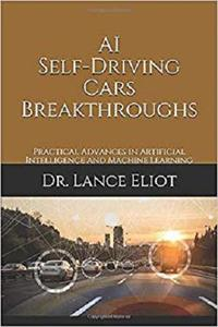 AI Self-Driving Cars Breakthroughs: Practical Advances in Artificial Intelligence and Machine Learning