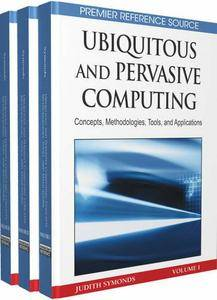 Ubiquitous and Pervasive Computing: Concepts, Methodologies, Tools, and Applications