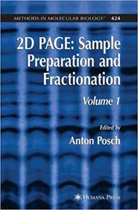 2D PAGE: Sample Preparation and Fractionation: Volume 1