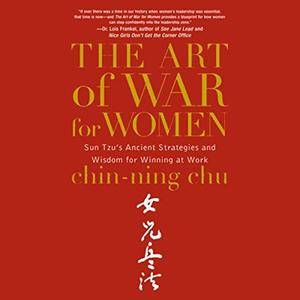 The Art of War for Women: Sun Tzu's Ancient Strategies and Wisdom for Winning at Work [Audiobook]