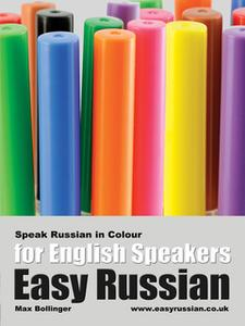 «Easy Russian for English Speakers Volume 3: Speak Russian in Colour, Express Emotions, Discuss Weather, Art, Music, Fil