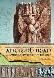 Ancient Iran: Cosmology, Mythology, History