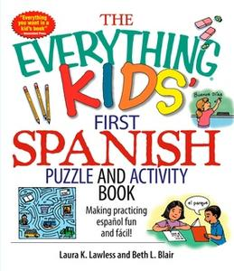 «The Everything Kids' First Spanish Puzzle & Activity Book» by Beth L. Blair,Laura K Lawless
