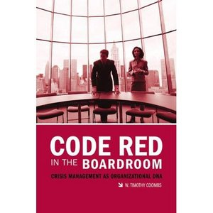 Code Red in the Boardroom: Crisis Management as Organizational DNA