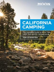 Moon California Camping: The Complete Guide to More Than 1,400 Tent and RV Campgrounds (Moon Outdoors), 21st Edition