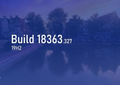 Windows 10 version 1909 (19H2) Build 18363.327
