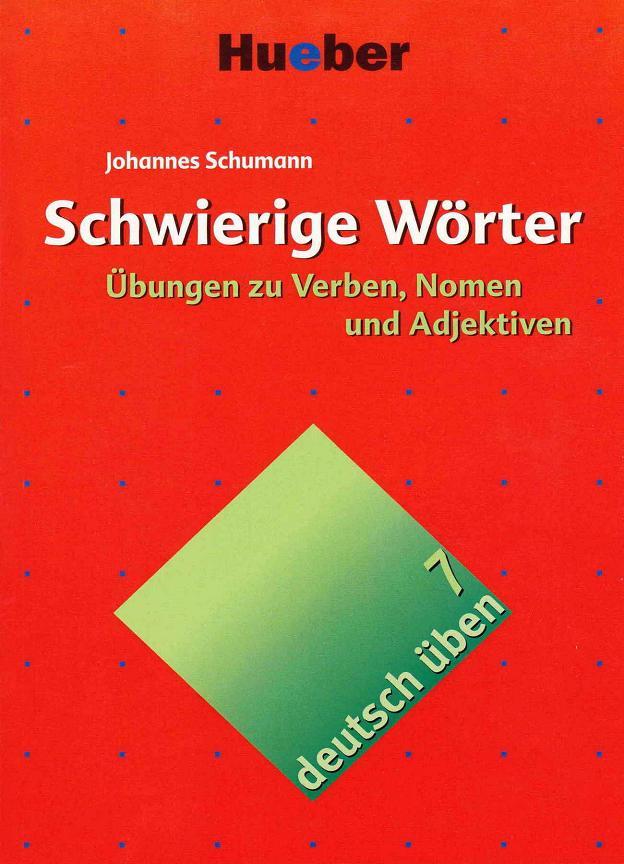 Schwierige Wörter - Übungen zu Nomen, Verben und Adjektiven (Deutsch üben 7)