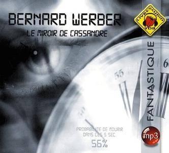 """Bernard Werber, """"Le miroir de Cassandre"""" (repost)"""