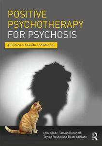 Positive Psychotherapy for Psychosis: A Clinician's Guide and Manual