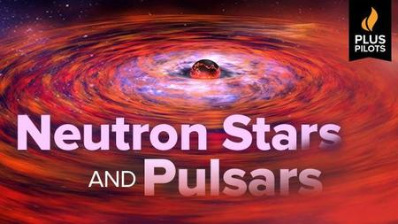 Plus Pilots: Neutron Stars and Pulsars
