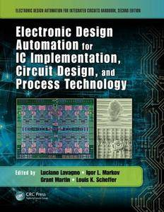 Electronic Design Automation for IC Implementation, Circuit Design, and Process Technology, 2 edition (repost)