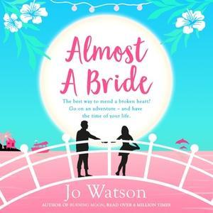 «Almost a Bride» by Jo Watson