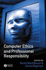 Computer Ethics and Professional Responsibility: Introductory Text and Readings (Wiley Desktop Editions) [Kindle Edition]